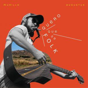 murillo-augustus-quero-que-se-folk